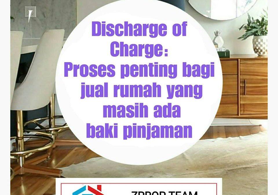 DISCHARGE OF CHARGE: Proses penting bagi jual rumah yang masih ada baki pinjaman